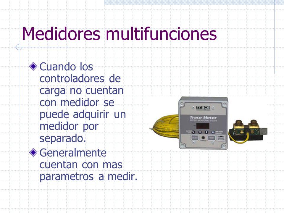 Medidores multifunciones Cuando los controladores de carga no cuentan con medidor se puede adquirir un medidor por separado. Generalmente cuentan con