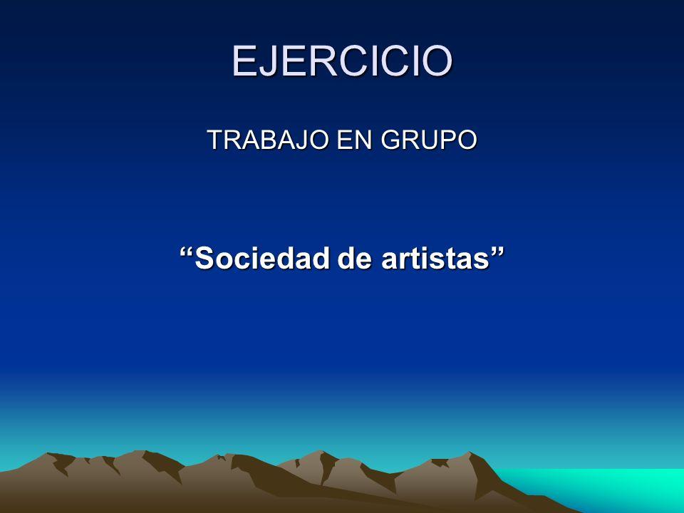 EJERCICIO TRABAJO EN GRUPO Sociedad de artistas