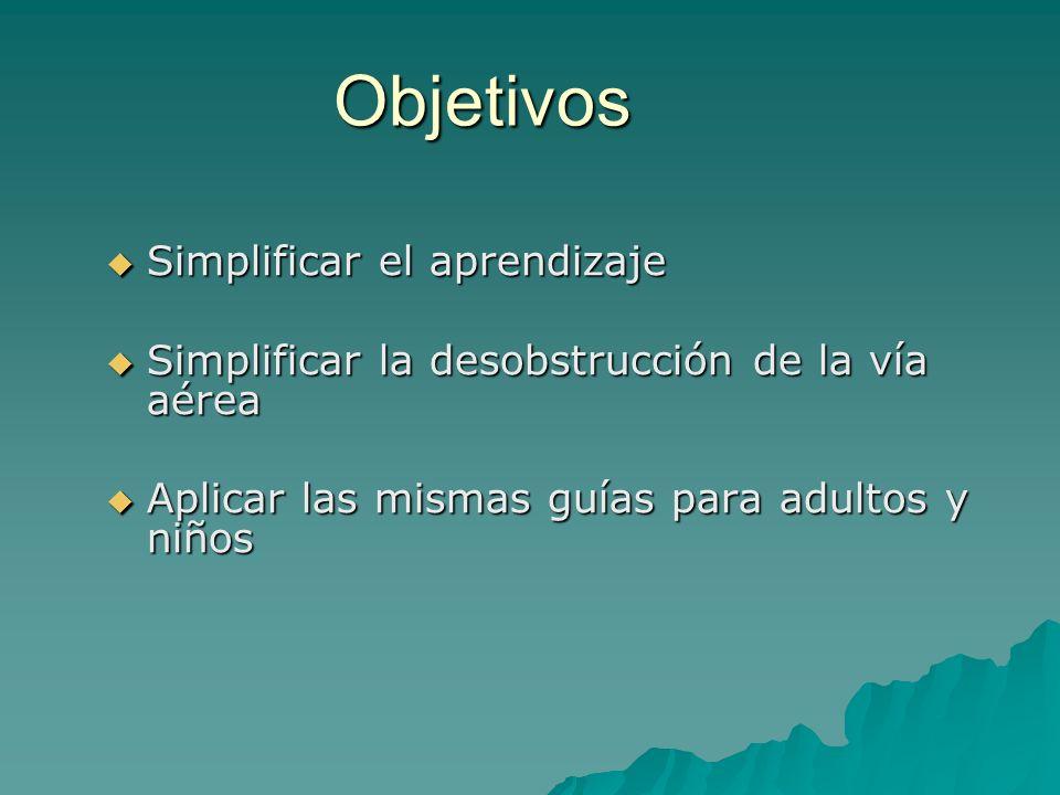 Simplificar el aprendizaje Simplificar el aprendizaje Simplificar la desobstrucción de la vía aérea Simplificar la desobstrucción de la vía aérea Apli
