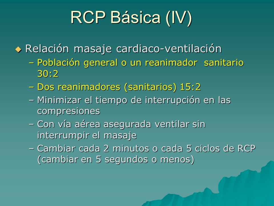 Relación masaje cardiaco-ventilación Relación masaje cardiaco-ventilación –Población general o un reanimador sanitario 30:2 –Dos reanimadores (sanitar