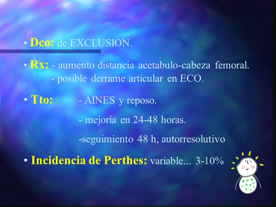 SINOVITIS TRANSITORIA de CADERA Causa mas frecuente de cojera en el niño.
