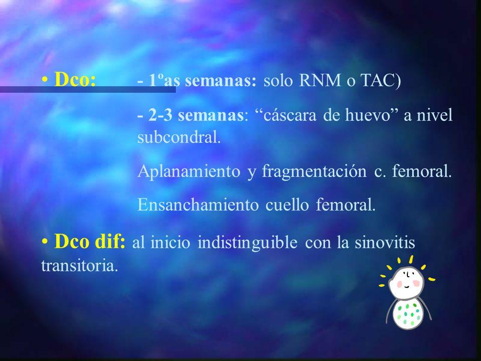 ENF. de PERTHES (necrosis avascular cabeza femoral) Edad : 4-8 años. Relación V/M 5:1 Relación con desarrollo óseo enlentecido, niños hiperactivos y d
