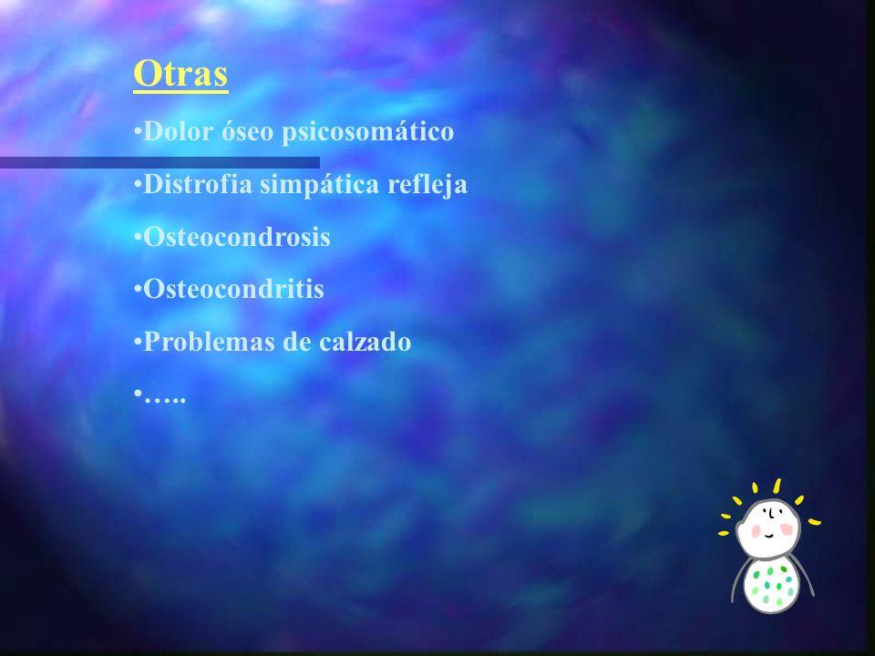 Tumores: -Leucemia. -Linfoma. -Oseos (benignos, malignos). -Neuroblastoma Endocrino-metabólicas. -Anemia falciformes. -Raquitismo. -intoxicación por v