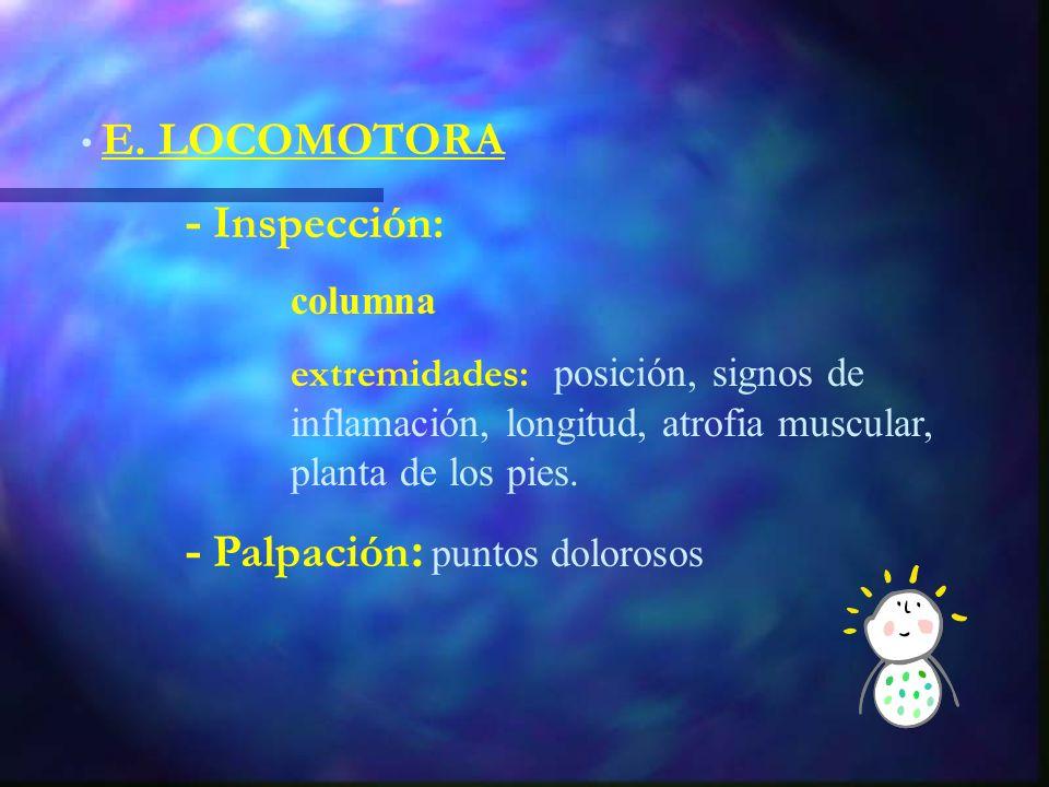 EXPLORACIÓN FÍSICA PESO TEMPERATURA E. GENERAL - Hepatoesplenomegalia - Adenopatías - Exantema, púrpura...