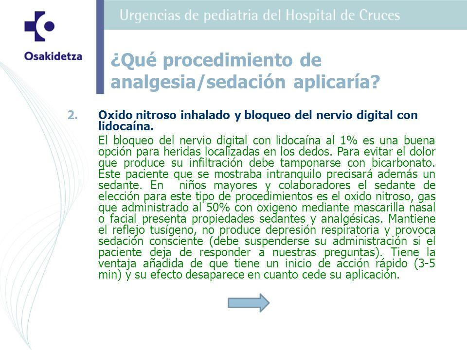 2. 2.Oxido nitroso inhalado y bloqueo del nervio digital con lidocaína. El bloqueo del nervio digital con lidocaína al 1% es una buena opción para her