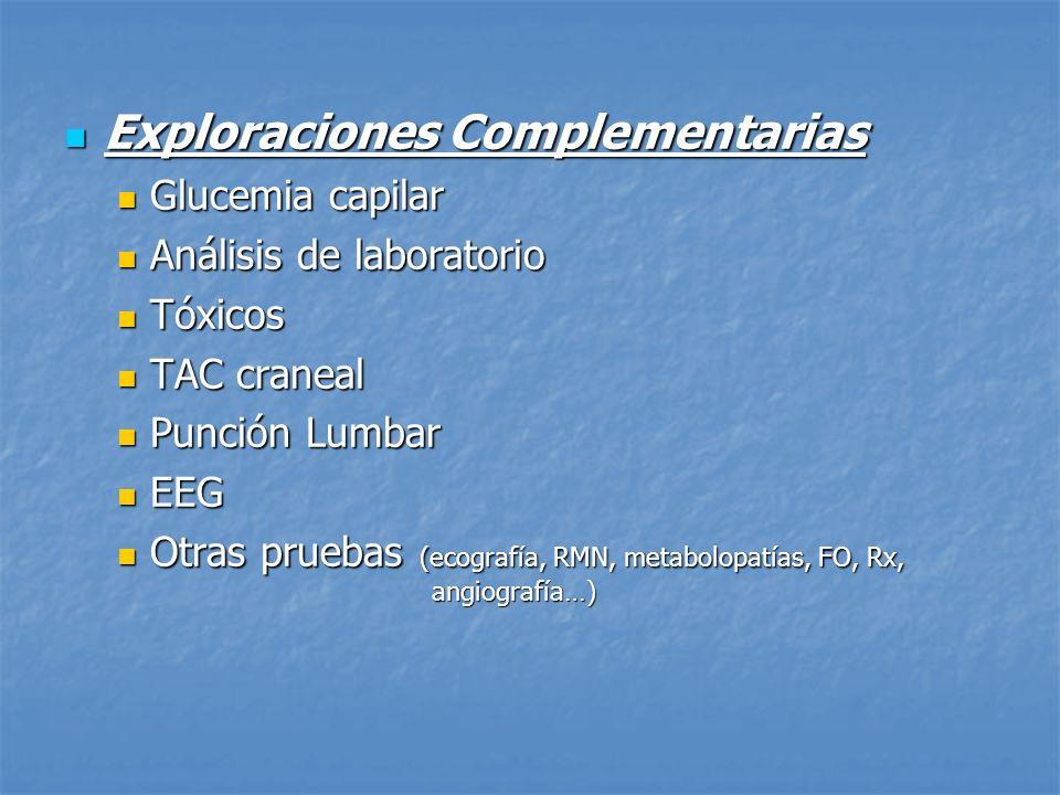 Exploraciones Complementarias Exploraciones Complementarias Glucemia capilar Glucemia capilar Análisis de laboratorio Análisis de laboratorio Tóxicos
