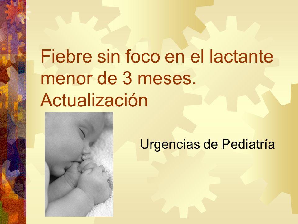 Fiebre sin foco en el lactante menor de 3 meses. Actualización Urgencias de Pediatría