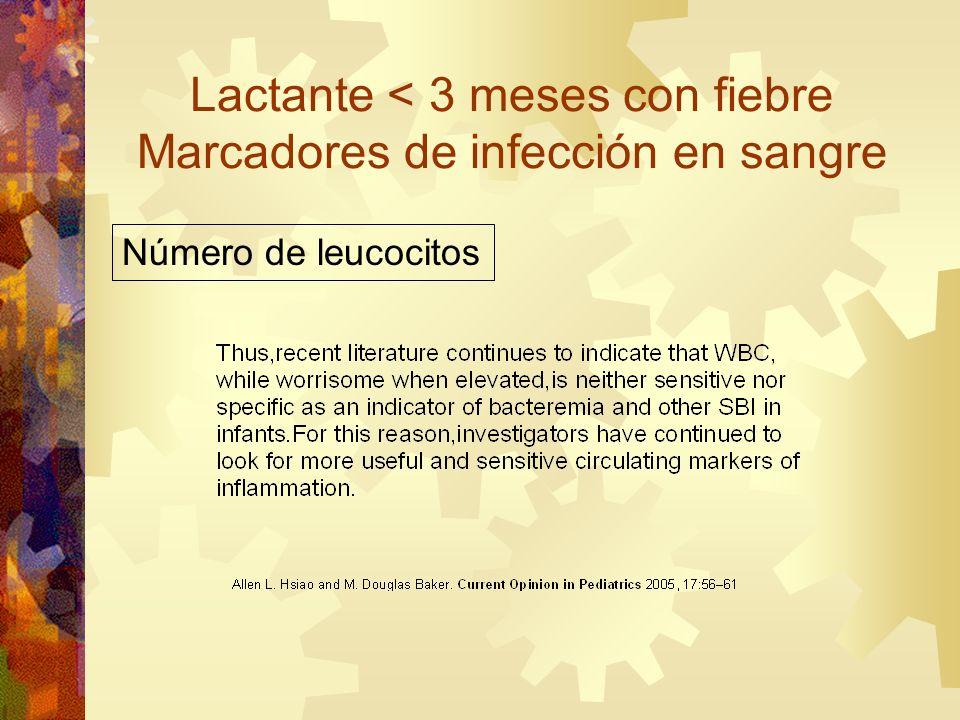 Lactante < 3 meses con fiebre Marcadores de infección en sangre Número de leucocitos