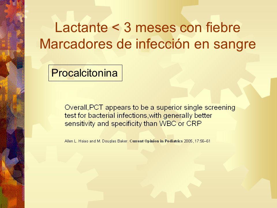 Lactante < 3 meses con fiebre Marcadores de infección en sangre Procalcitonina