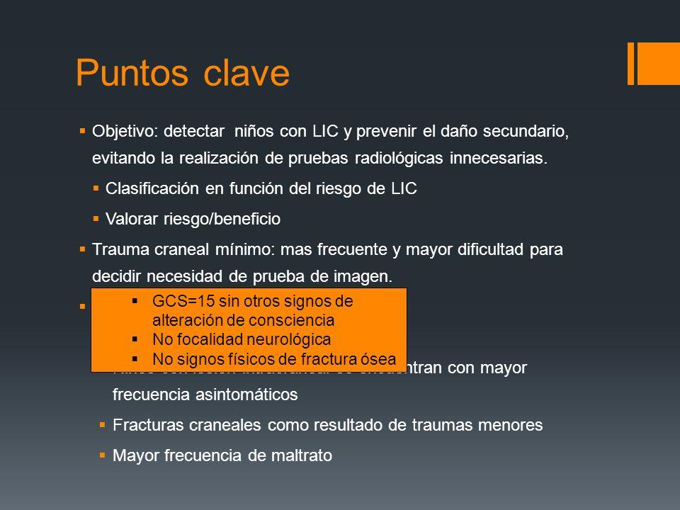 Puntos clave Objetivo: detectar niños con LIC y prevenir el daño secundario, evitando la realización de pruebas radiológicas innecesarias. Clasificaci