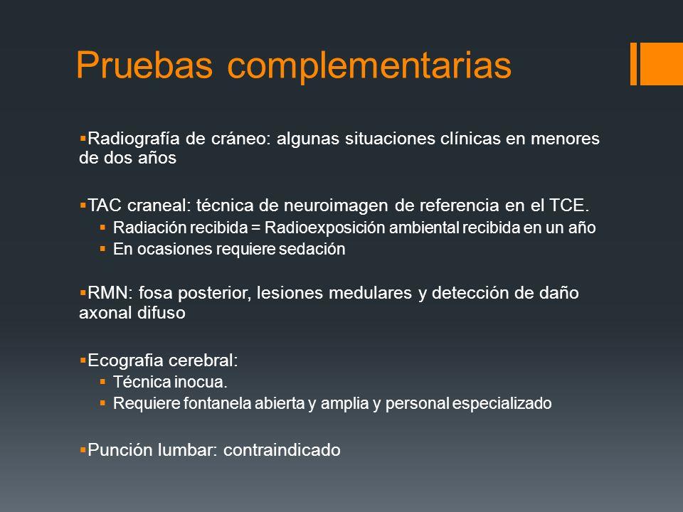 Pruebas complementarias Radiografía de cráneo: algunas situaciones clínicas en menores de dos años TAC craneal: técnica de neuroimagen de referencia e