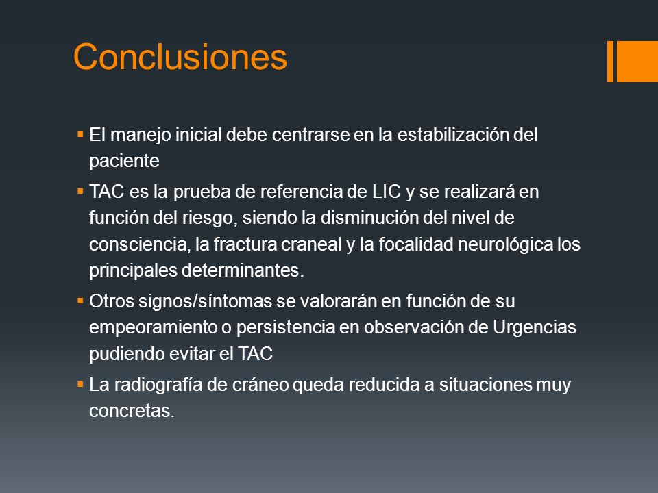 Conclusiones El manejo inicial debe centrarse en la estabilización del paciente TAC es la prueba de referencia de LIC y se realizará en función del ri