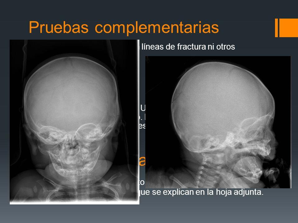 Pruebas complementarias Rx cráneo: no se observan líneas de fractura ni otros hallazgos patológicos Evolución Permanece tres horas en Urgencias con bu