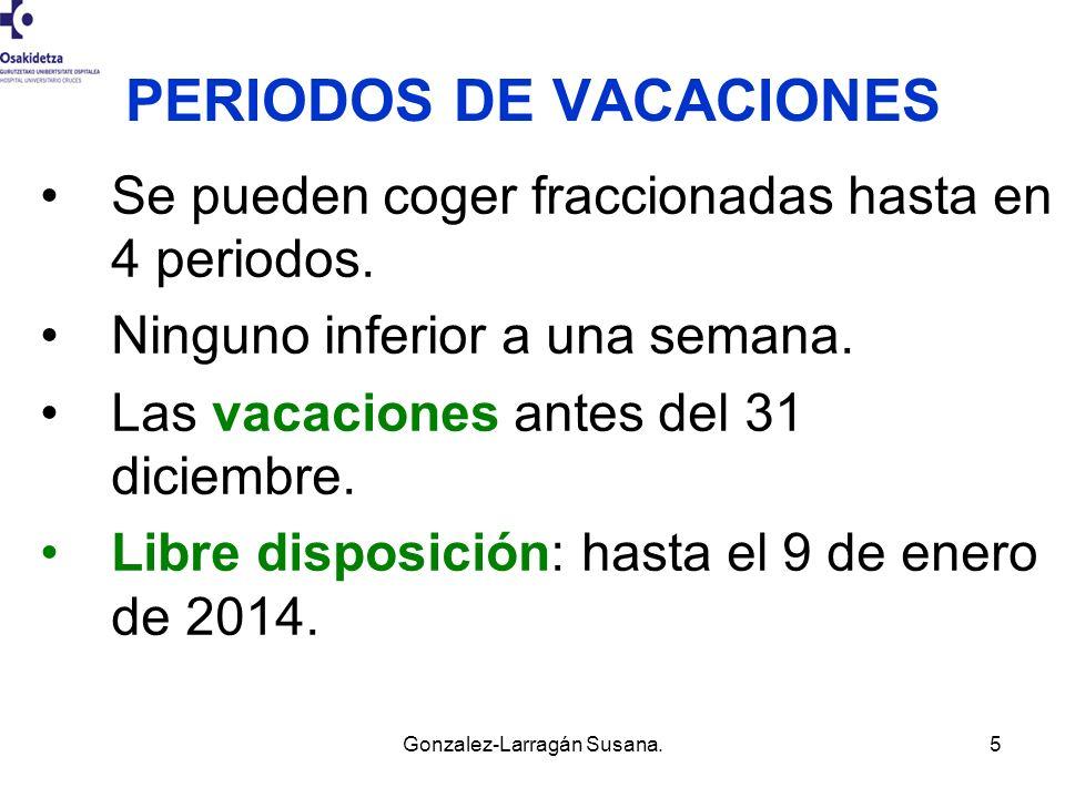 5 PERIODOS DE VACACIONES Se pueden coger fraccionadas hasta en 4 periodos. Ninguno inferior a una semana. Las vacaciones antes del 31 diciembre. Libre