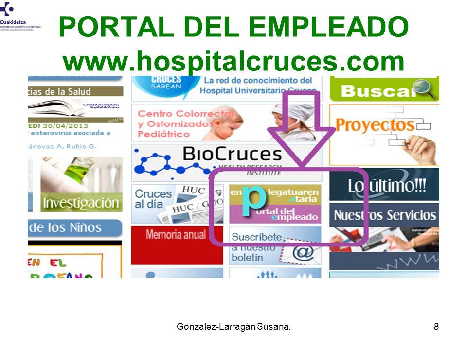 PORTAL DEL EMPLEADO www.hospitalcruces.com Gonzalez-Larragán Susana.8