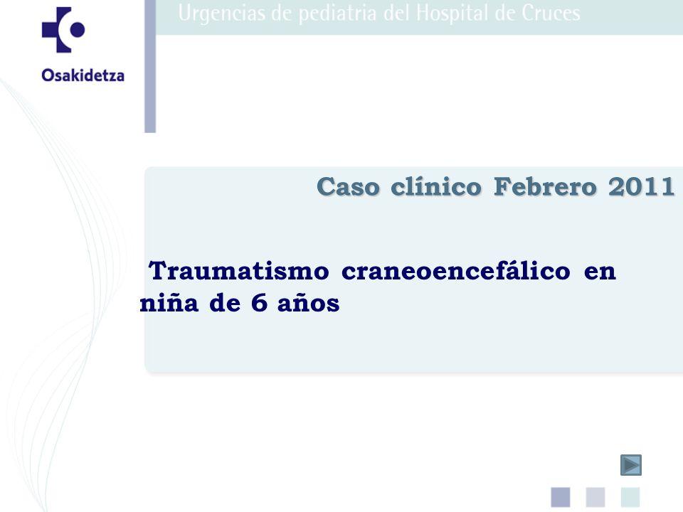 Traumatismo craneoencefálico en niña de 6 años Caso clínico Febrero 2011