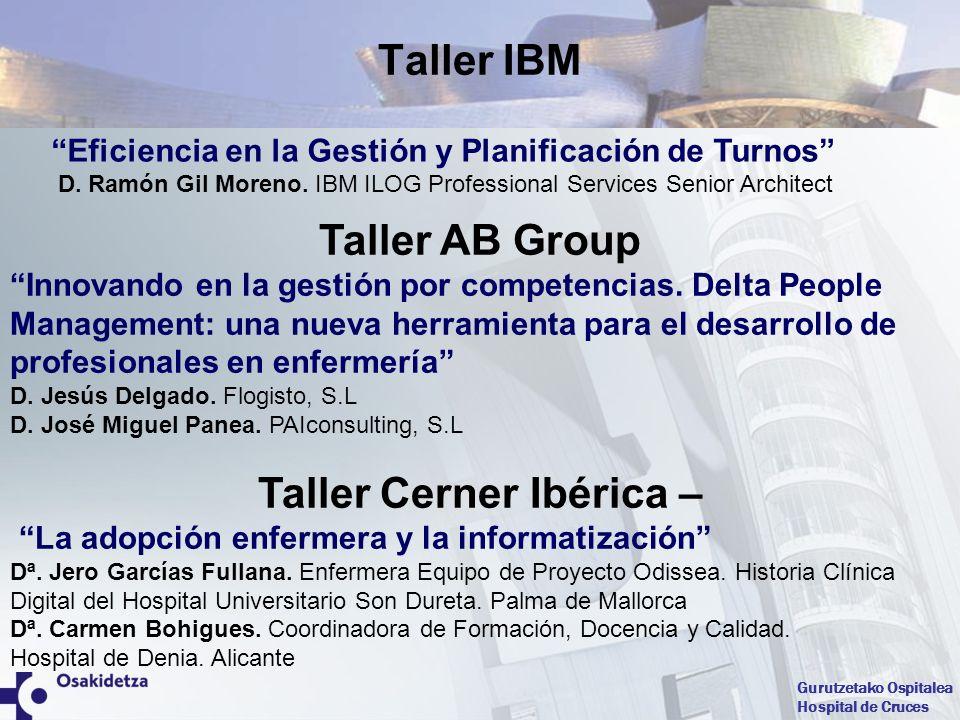 Gurutzetako Ospitalea Hospital de Cruces Eficiencia en la Gestión y Planificación de Turnos D. Ramón Gil Moreno. IBM ILOG Professional Services Senior
