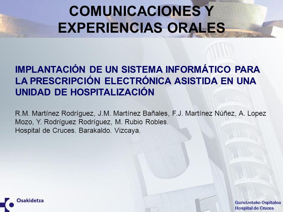 Gurutzetako Ospitalea Hospital de Cruces IMPLANTACIÓN DE UN SISTEMA INFORMÁTICO PARA LA PRESCRIPCIÓN ELECTRÓNICA ASISTIDA EN UNA UNIDAD DE HOSPITALIZA