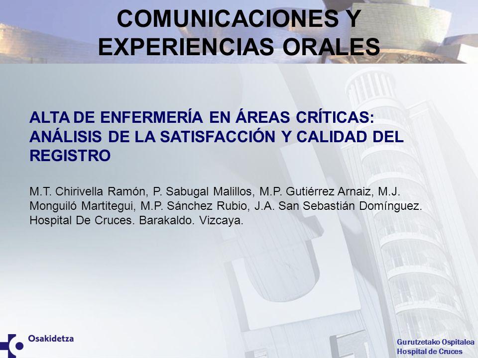 Gurutzetako Ospitalea Hospital de Cruces ALTA DE ENFERMERÍA EN ÁREAS CRÍTICAS: ANÁLISIS DE LA SATISFACCIÓN Y CALIDAD DEL REGISTRO M.T. Chirivella Ramó