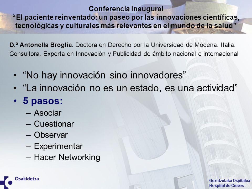 Gurutzetako Ospitalea Hospital de Cruces El proceso de innovación, certificado por la Norma UNE 166002:2006 D.ª Ana Quinteiro García.