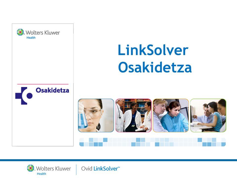 2 Introducción LinkSolver –LinkSolver ofrece la opción de acceder al Texto Completo y los recursos de las Bibliotecas de Osakidetza desde cualquier plataforma externa.