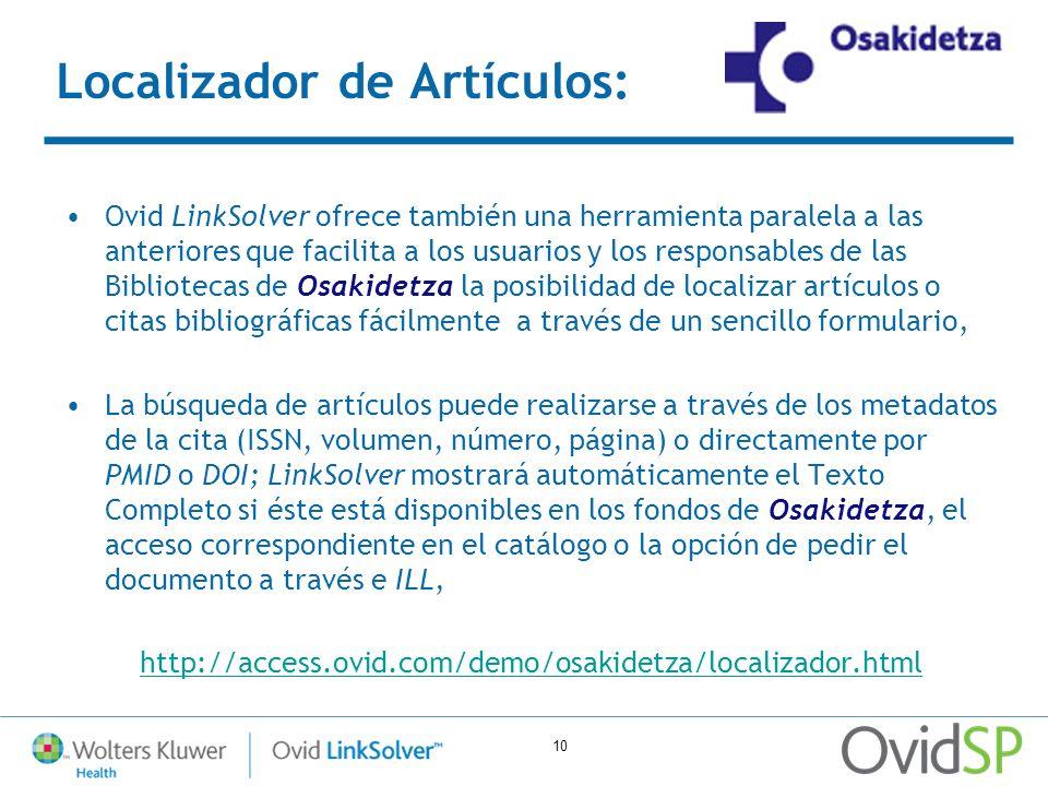 10 Localizador de Artículos: Ovid LinkSolver ofrece también una herramienta paralela a las anteriores que facilita a los usuarios y los responsables d