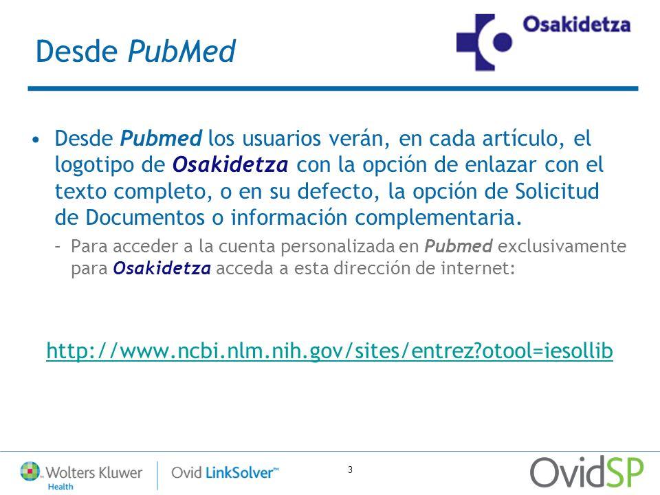 3 Desde PubMed Desde Pubmed los usuarios verán, en cada artículo, el logotipo de Osakidetza con la opción de enlazar con el texto completo, o en su de