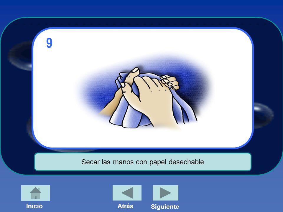 Secar las manos con papel desechable InicioAtrás Siguiente 9