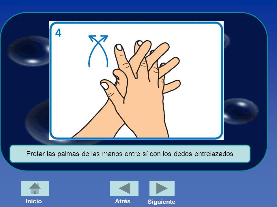 Frotar el dorso de los dedos de una mano contra la palma de la mano opuesta, agarrándose los dedos InicioAtrás Siguiente