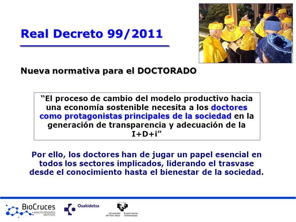 doctores como protagonistas principalesde la sociedad El proceso de cambio del modelo productivo hacia una economía sostenible necesita a los doctores