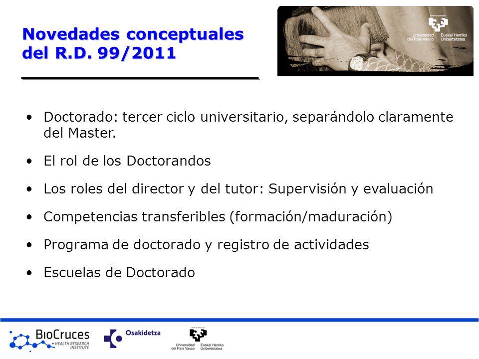 Doctorado: tercer ciclo universitario, separándolo claramente del Master. El rol de los Doctorandos Los roles del director y del tutor: Supervisión y