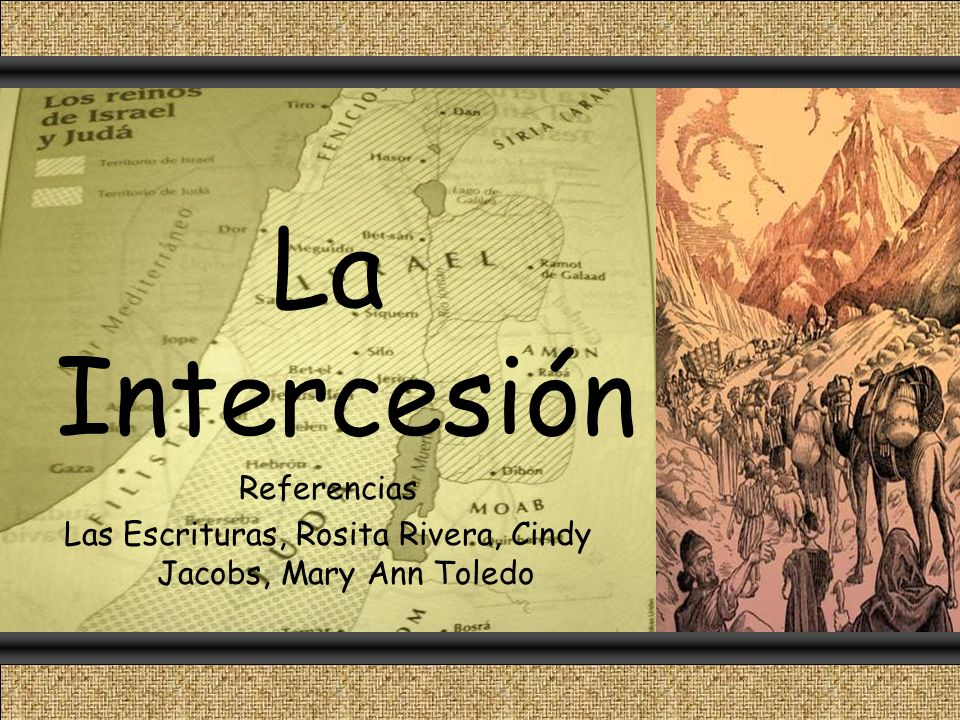 La Intercesión Referencias Las Escrituras, Rosita Rivera, Cindy Jacobs, Mary Ann Toledo