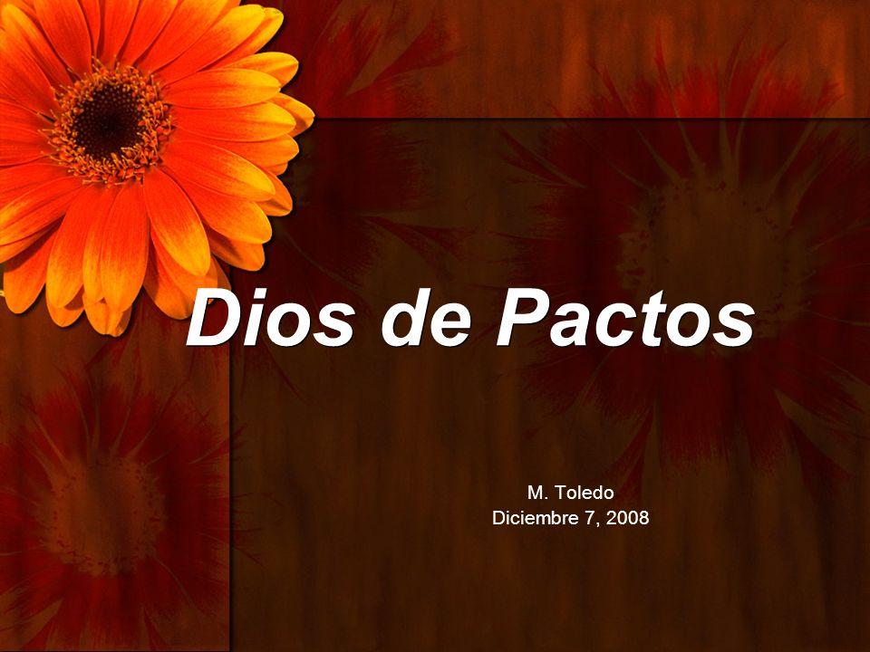 Dios de Pactos M. Toledo Diciembre 7, 2008