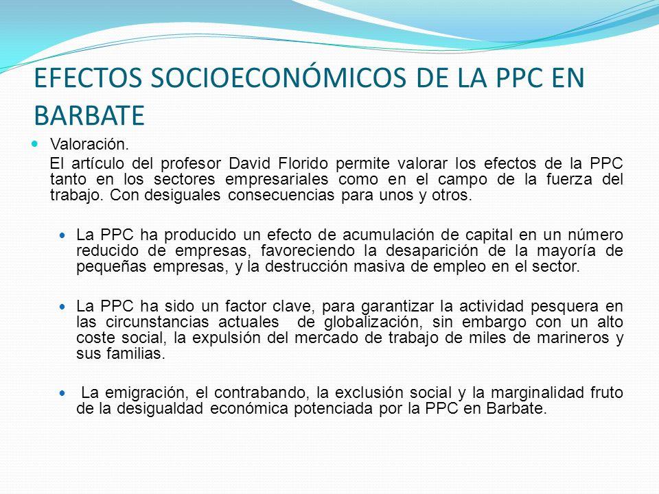 EFECTOS SOCIOECONÓMICOS DE LA PPC EN BARBATE Valoración. El artículo del profesor David Florido permite valorar los efectos de la PPC tanto en los sec