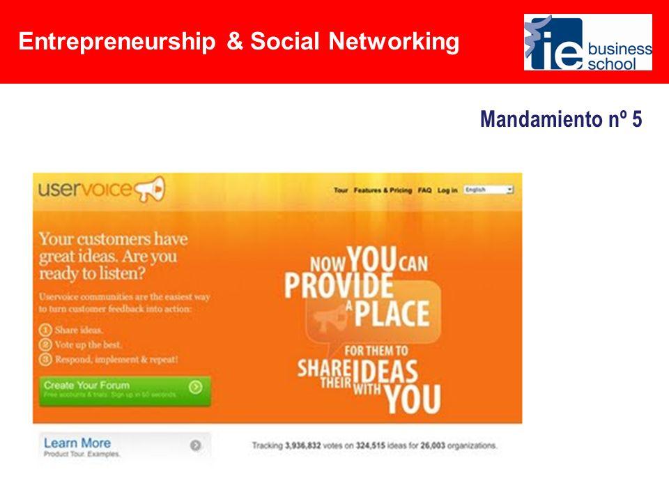 Entrepreneurship & Social Networking Mandamiento nº 5 Escucha a tus clientes…