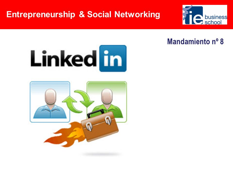 Entrepreneurship & Social Networking Mandamiento nº 8