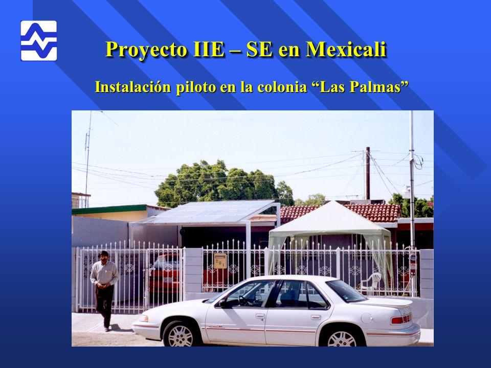 Proyecto IIE – SE en Mexicali Instalación piloto en la colonia Las Palmas