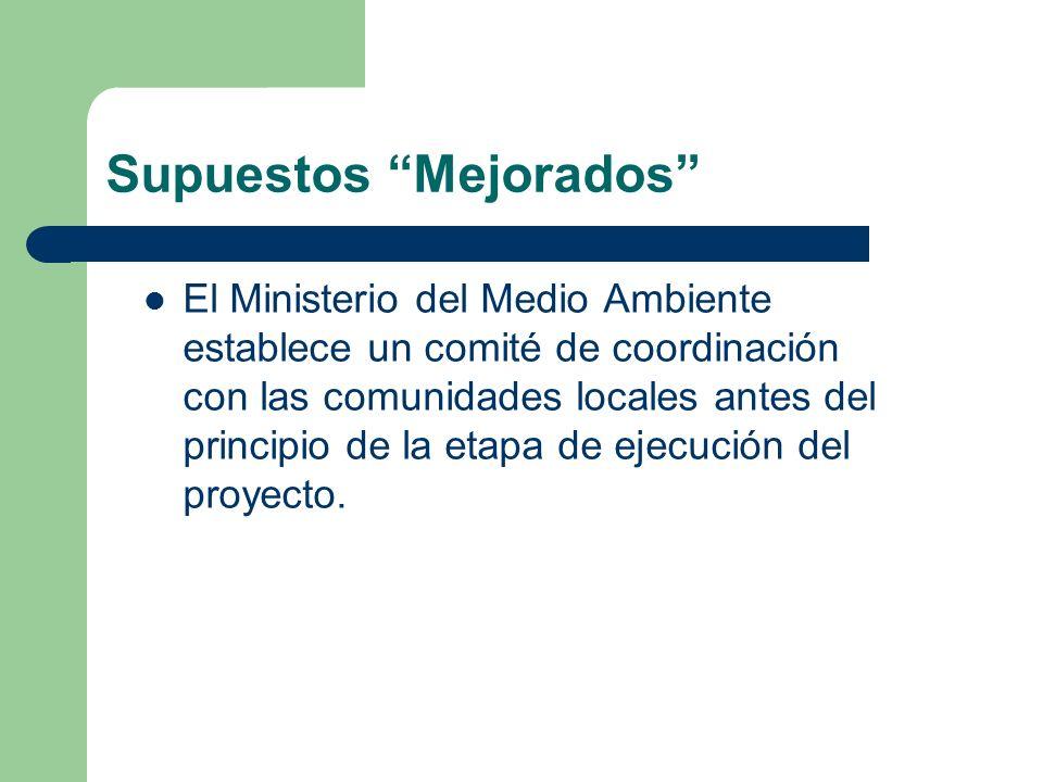 Supuestos Mejorados El Ministerio del Medio Ambiente establece un comité de coordinación con las comunidades locales antes del principio de la etapa d