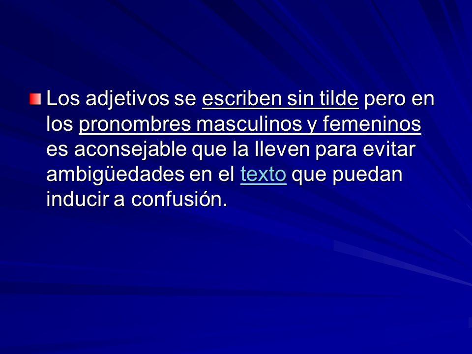 Las formas del neutro (esto- eso – aquello) no llevan nunca acento gráfico al no existir en español sustantivos neutros y desempeñan siempre función de pronombre.