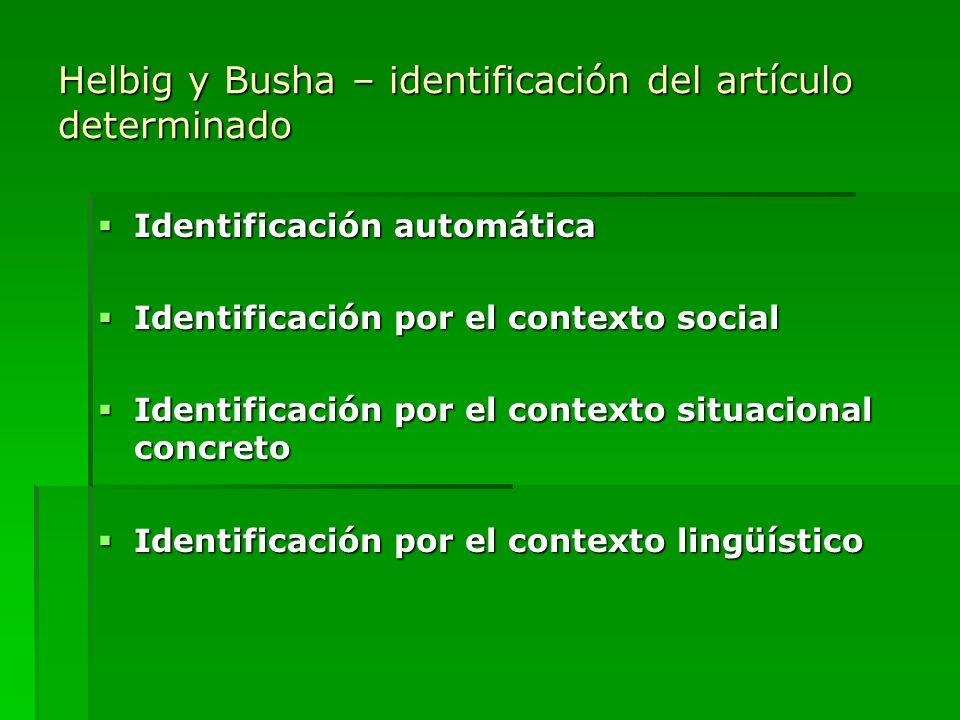 Helbig y Busha – identificación del artículo determinado Identificación automática Identificación automática Identificación por el contexto social Ide