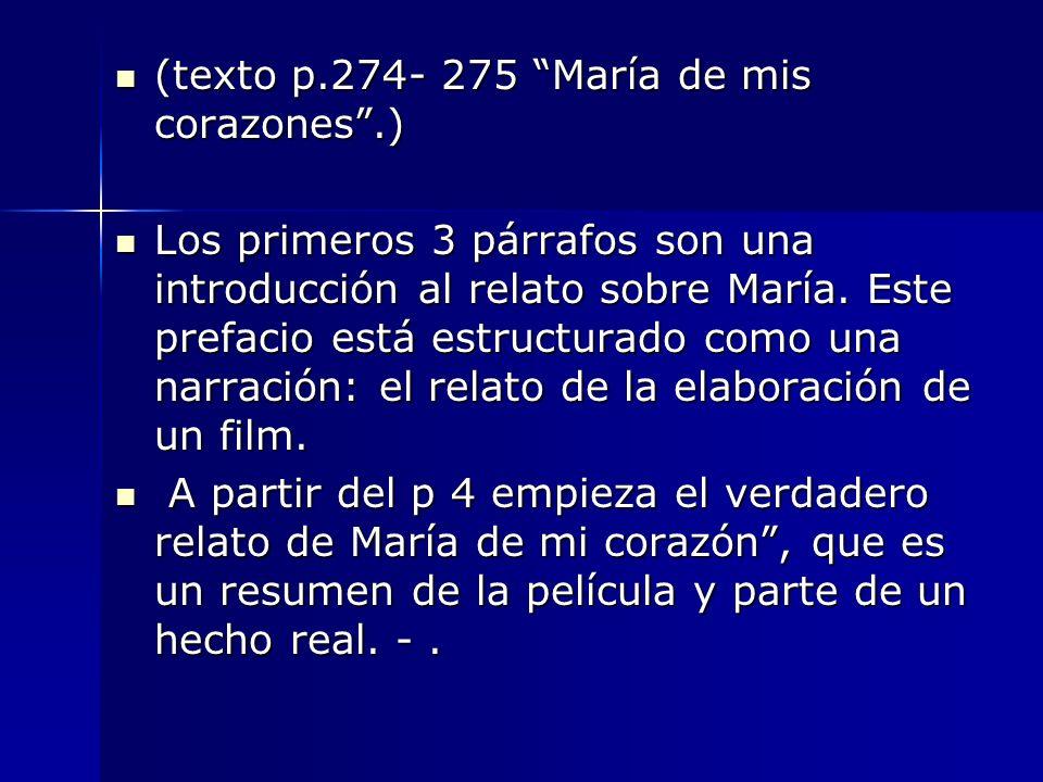 (texto p.274- 275 María de mis corazones.) (texto p.274- 275 María de mis corazones.) Los primeros 3 párrafos son una introducción al relato sobre Mar