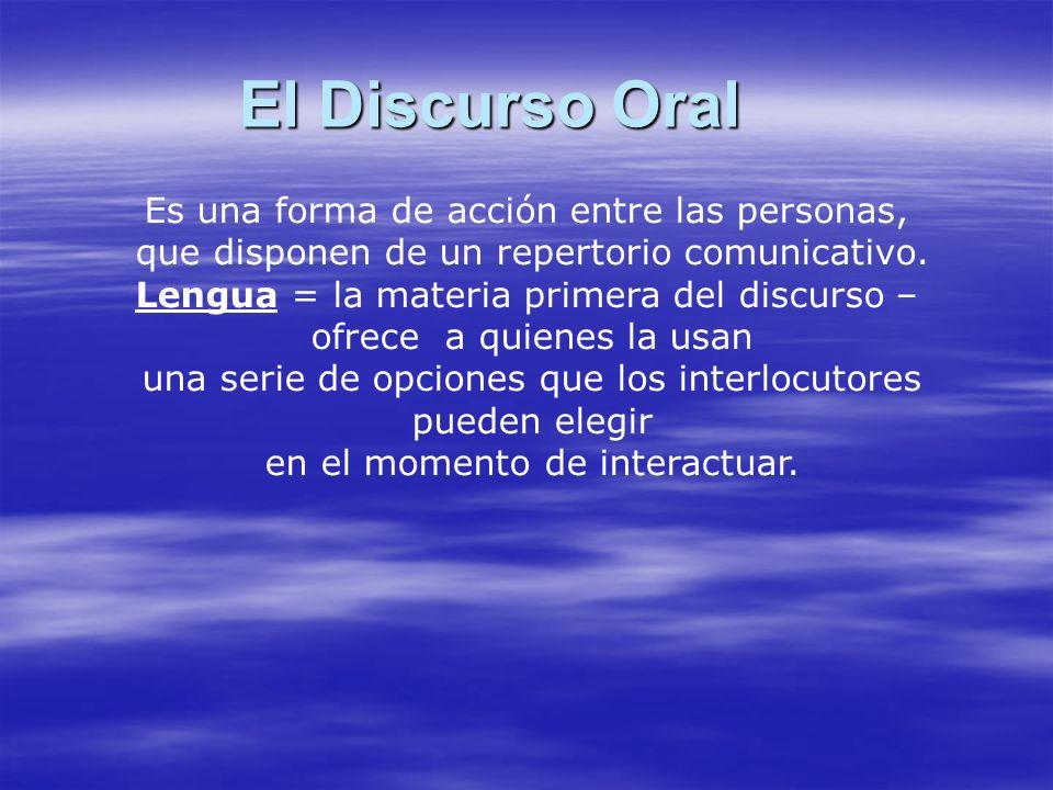 Diálogo: Es la forma más típica de la oralidad.