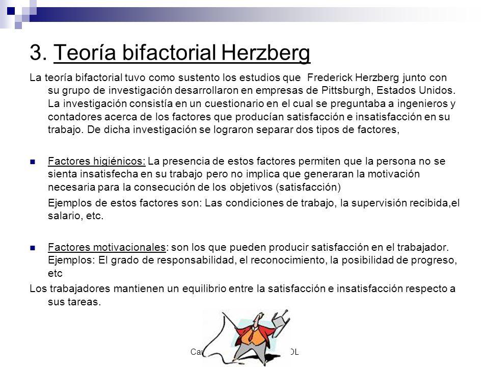 Carmen Mellado. Prof de FOL 3. Teoría bifactorial Herzberg La teoría bifactorial tuvo como sustento los estudios que Frederick Herzberg junto con su g