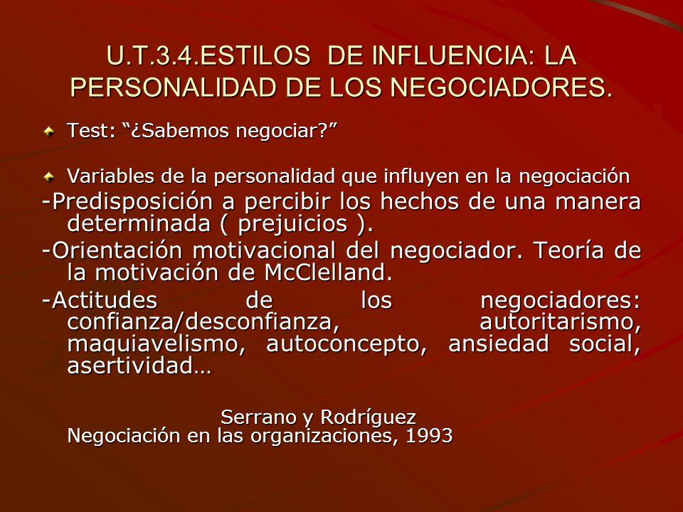 U.T.3.4.ESTILOS DE INFLUENCIA: LA PERSONALIDAD DE LOS NEGOCIADORES. Test: ¿Sabemos negociar? Variables de la personalidad que influyen en la negociaci