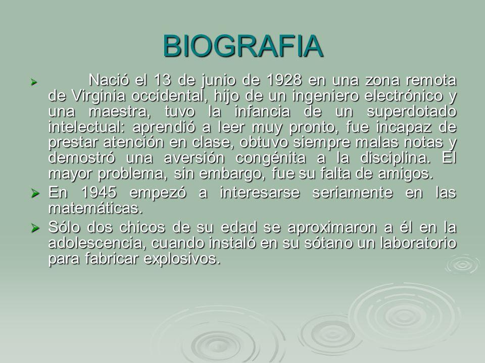 BIOGRAFIA Nació el 13 de junio de 1928 en una zona remota de Virginia occidental, hijo de un ingeniero electrónico y una maestra, tuvo la infancia de