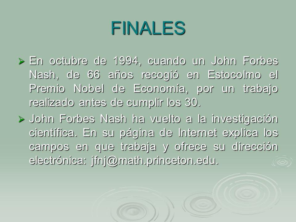 FINALES En octubre de 1994, cuando un John Forbes Nash, de 66 años recogió en Estocolmo el Premio Nobel de Economía, por un trabajo realizado antes de