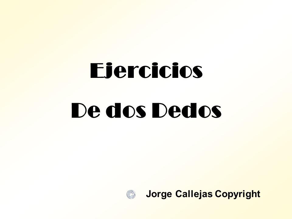 Ejercicios De dos Dedos Jorge Callejas Copyright