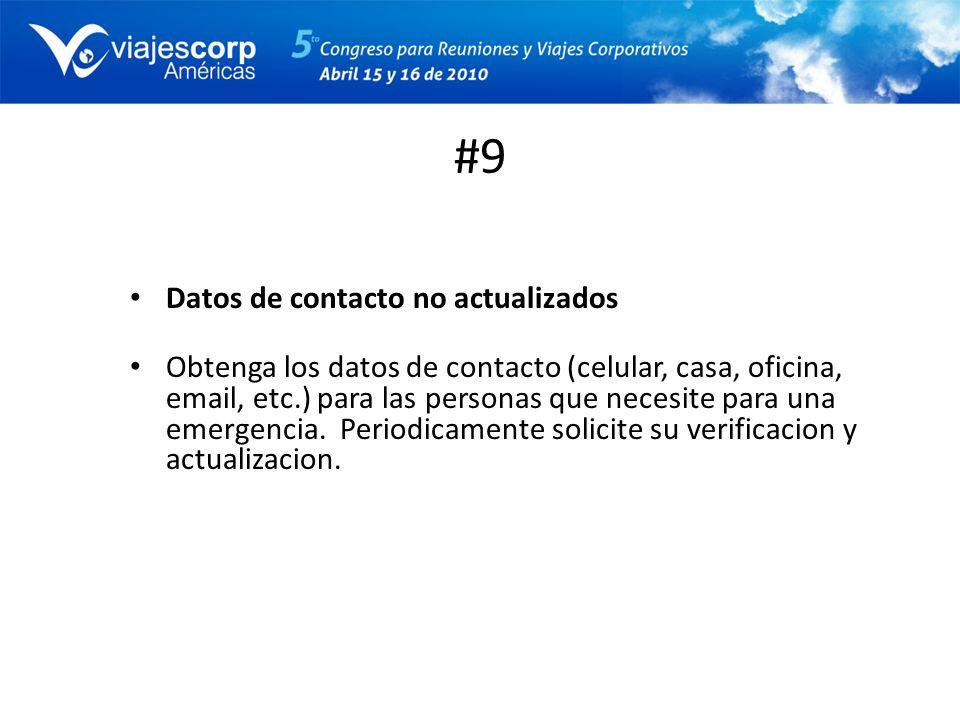 #9 Datos de contacto no actualizados Obtenga los datos de contacto (celular, casa, oficina, email, etc.) para las personas que necesite para una emerg