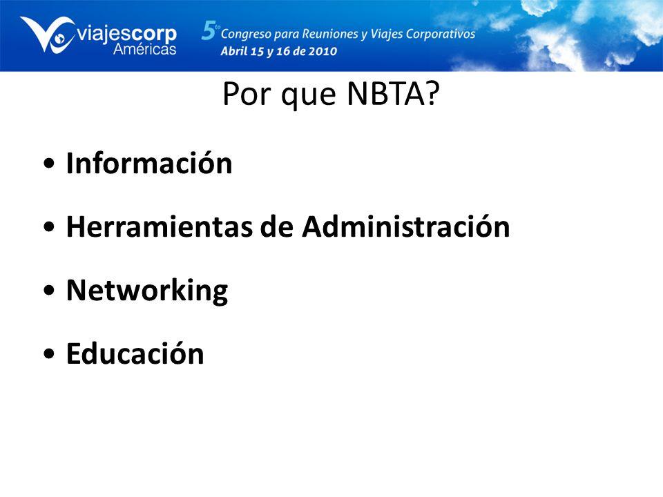 Por que NBTA? Información Herramientas de Administración Networking Educación
