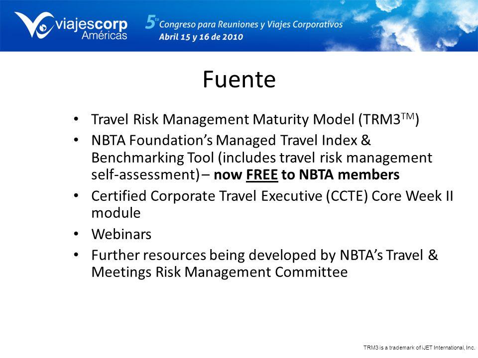 Fuente Travel Risk Management Maturity Model (TRM3 TM ) NBTA Foundations Managed Travel Index & Benchmarking Tool (includes travel risk management sel